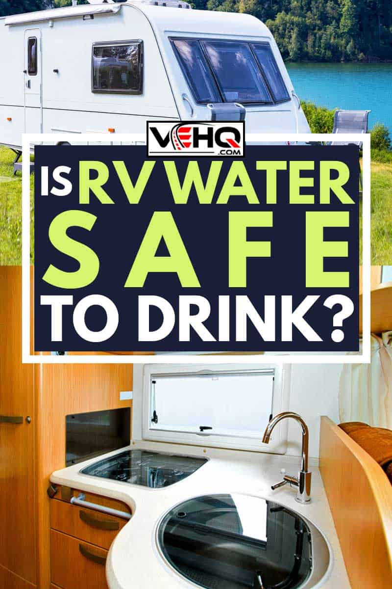 A collage of RV parked at lake side and an interior kitchen of an RV, Is RV Water Safe to Drink?