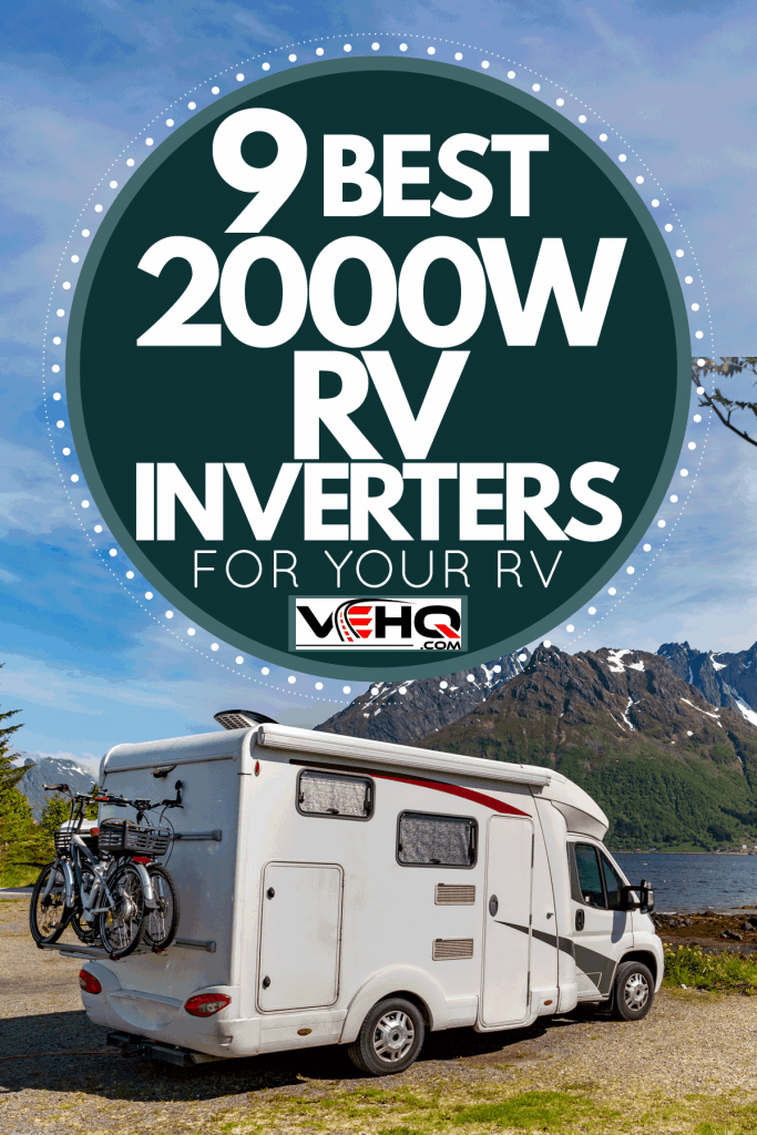 An RV parked on the side of a road getting the perfect view of the mountains and lake, 9 Best 2000W RV Inverters for Your RV