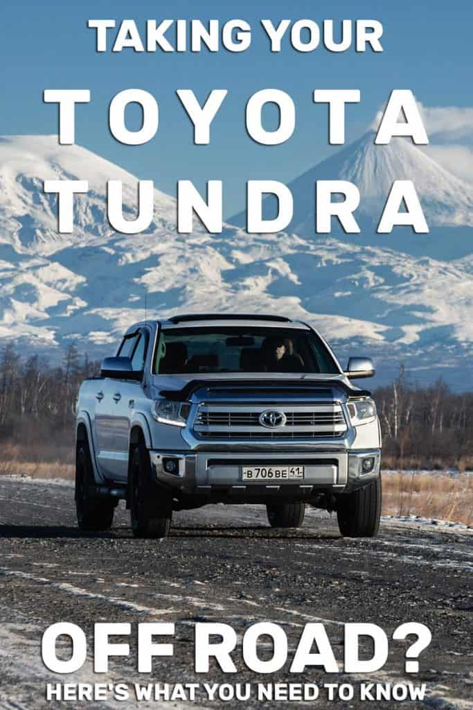 Taking Your Toyota Tundra Off Road Here S What You Need To Know