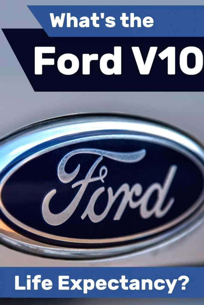 What's the Ford V10 Life Expectancy?