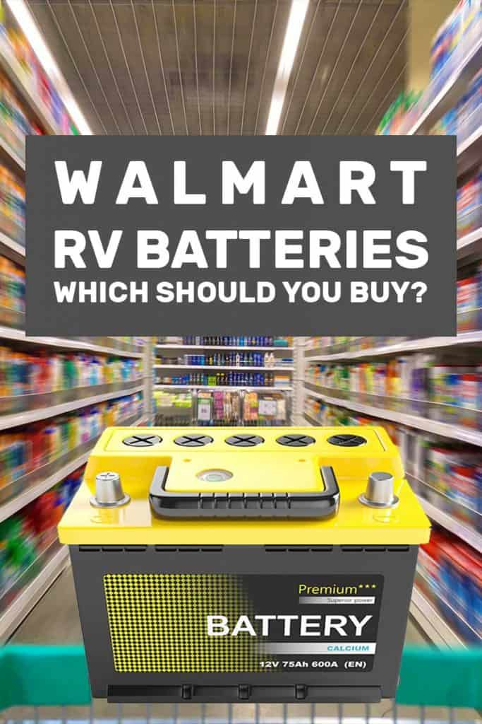 Walmart Rv Batteries - Which Should You Buy?