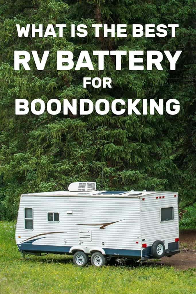 What Is the Best Rv Battery for Boondocking