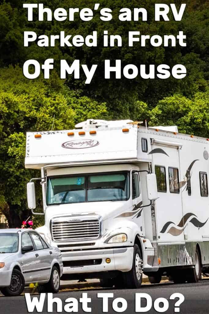 There's An RV Parked In Front Of My House — What To Do?