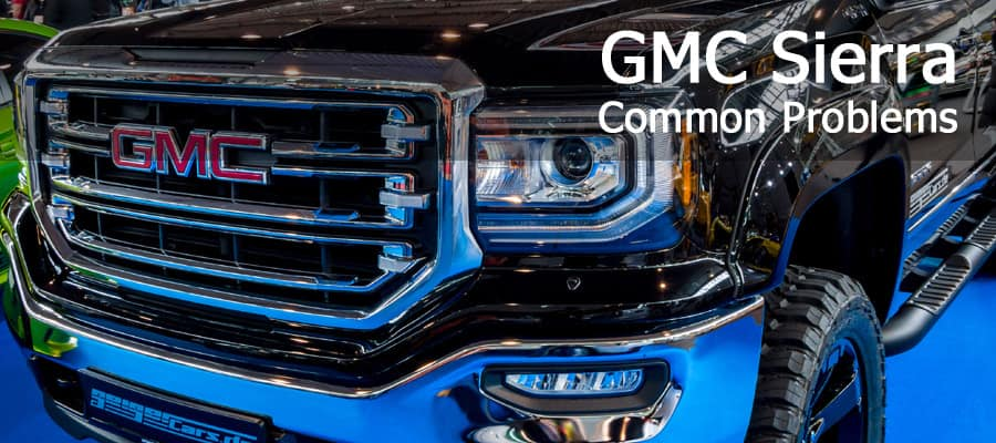 Gmc Sierra: What Are The Common Problems?