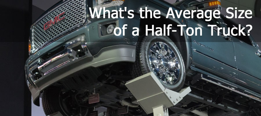 What's the average size of a half-ton pickup truck