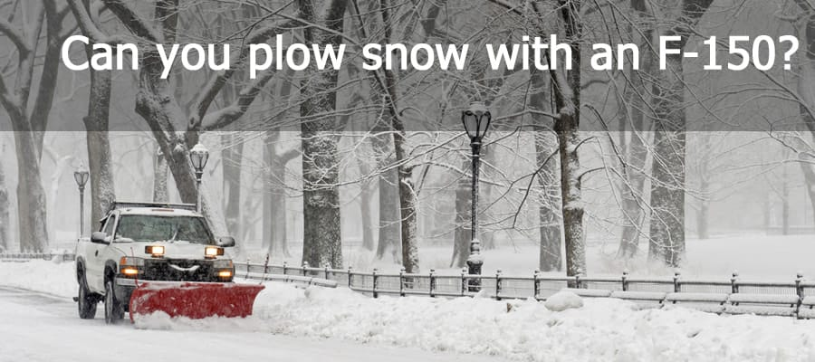 Can you plow snow with a Ford F-150 truck