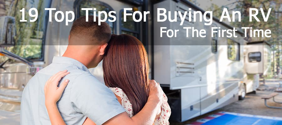 19 Top Tips For Buying An RV For The First Time