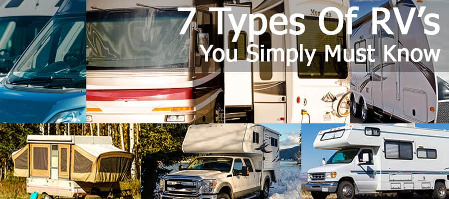 7 Types Of RV's You Simply Must Know