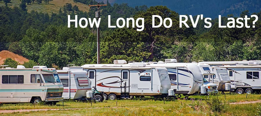 How Long Do RV's Last?