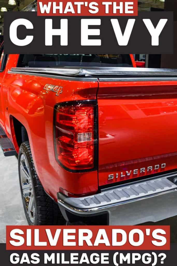 What's the Chevy Silverado's Gas Mileage (Mpg)?