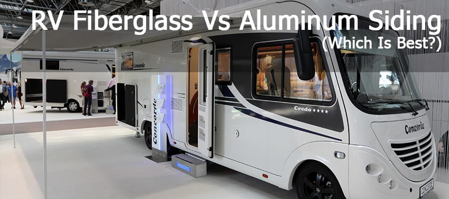 RV Fiberglass Vs Aluminum Siding (Which Is Best?)