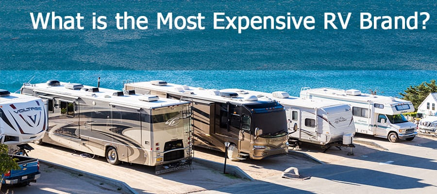 What Is The Most Expensive RV Brand?