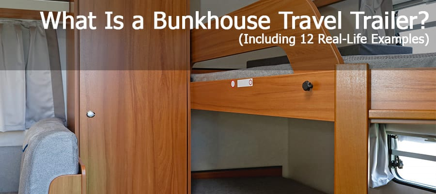 What Is A Bunkhouse Travel Trailer? (Including 12 Real-Life Examples)