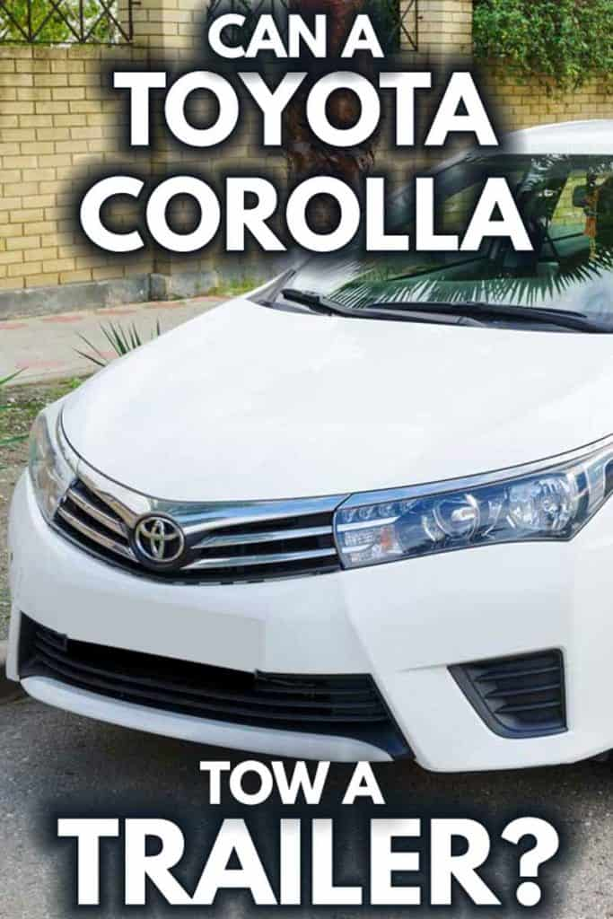 Can a Toyota Corolla Tow a Trailer?