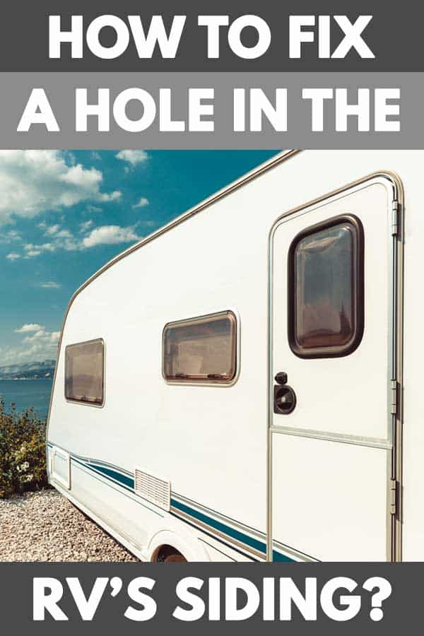 How To Fix A Hole In The Rv S Siding Vehicle Hq