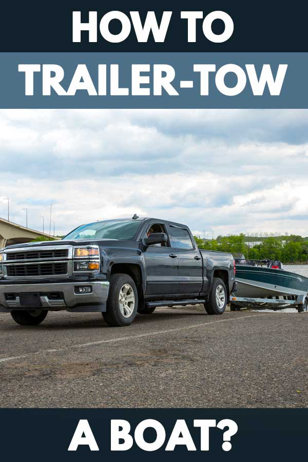 How to Trailer-Tow a Boat?