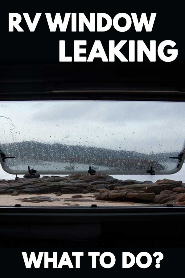 RV Window Leaking: What to Do?