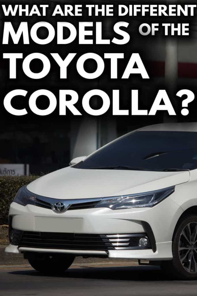 What Are the Different Models of the Toyota Corolla?