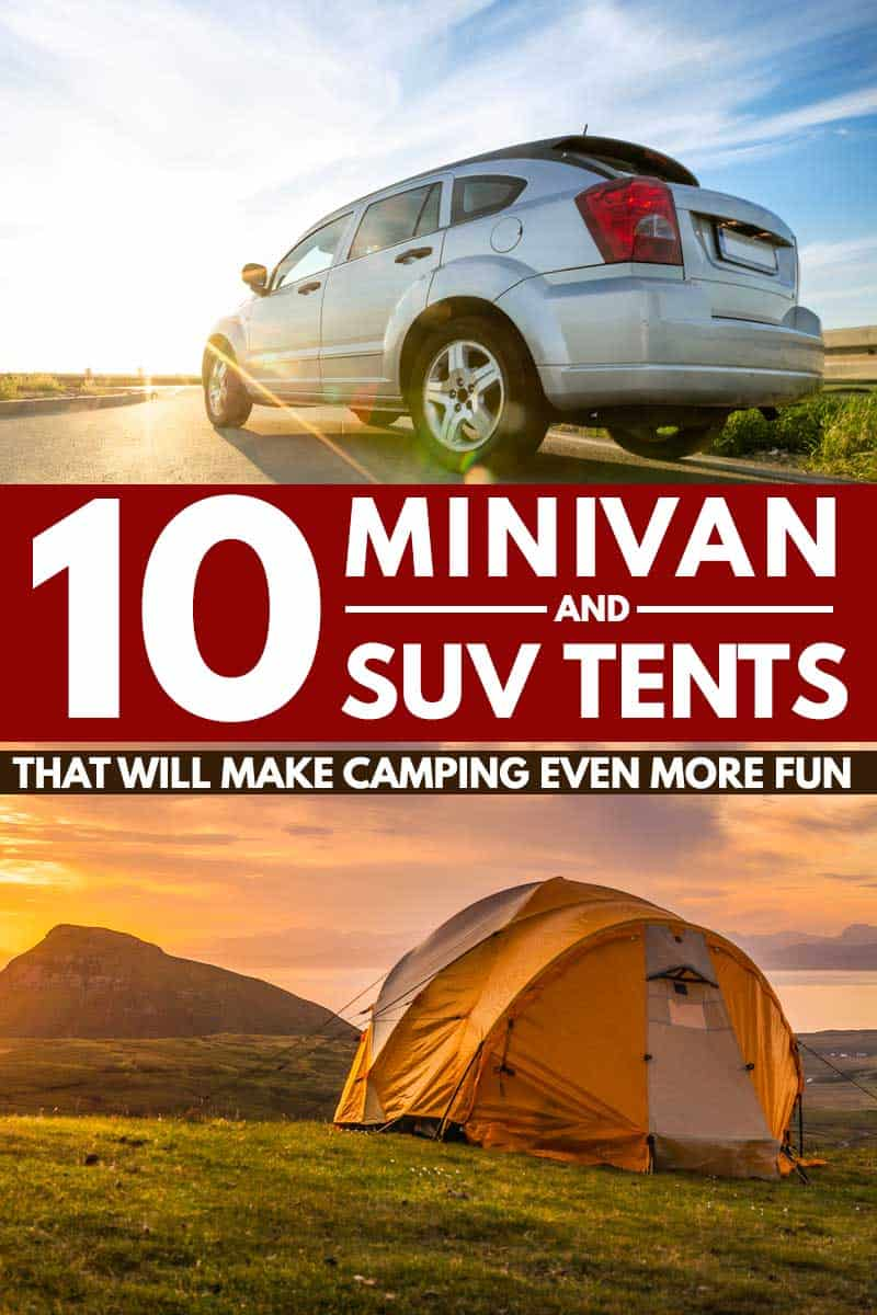 10 Minivan and SUV Tents That Will Make Camping Even More Fun