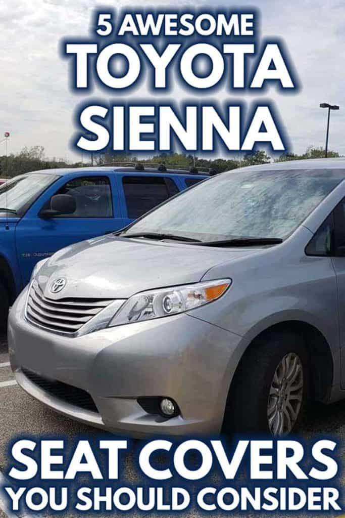 Awesome Toyota Sienna Seat Covers You Should Consider