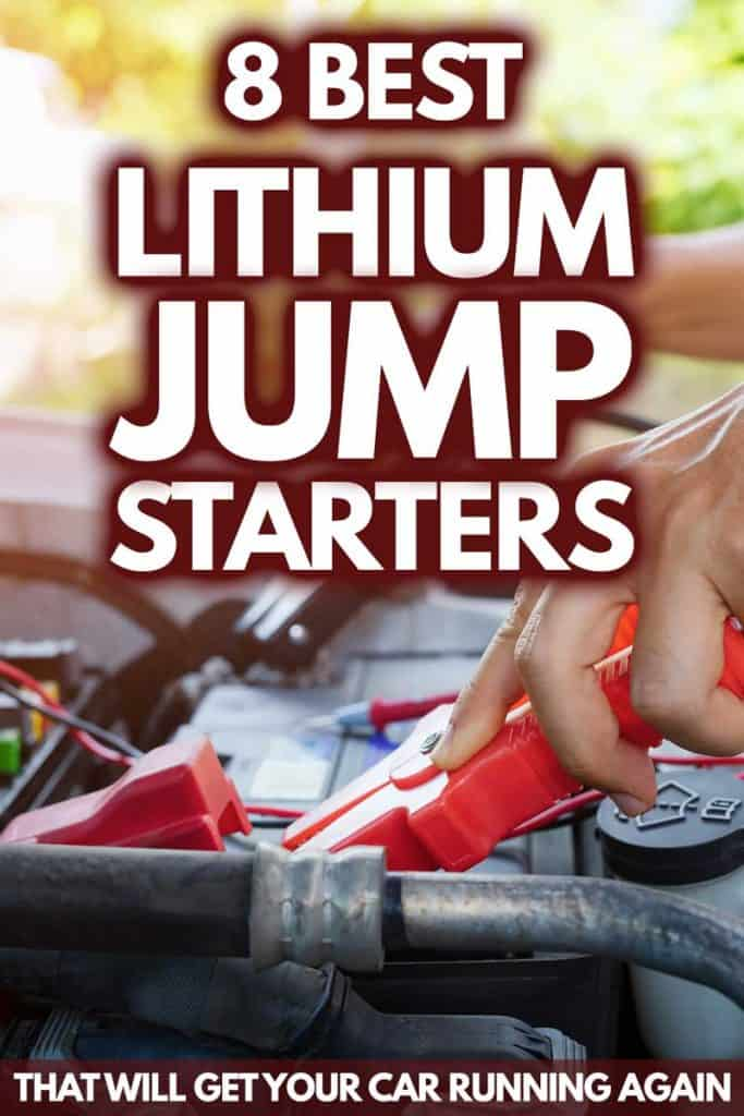 8 Best Lithium Jump Starters That Will Get Your Car Running Again