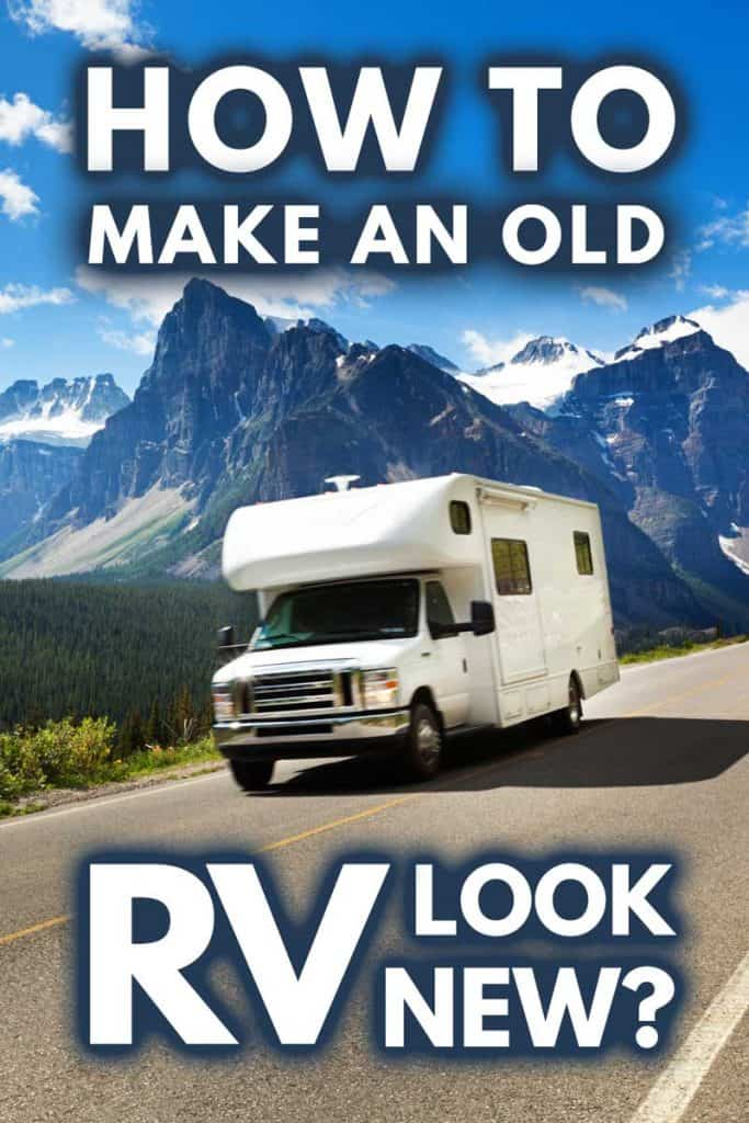 How to make an old RV look new