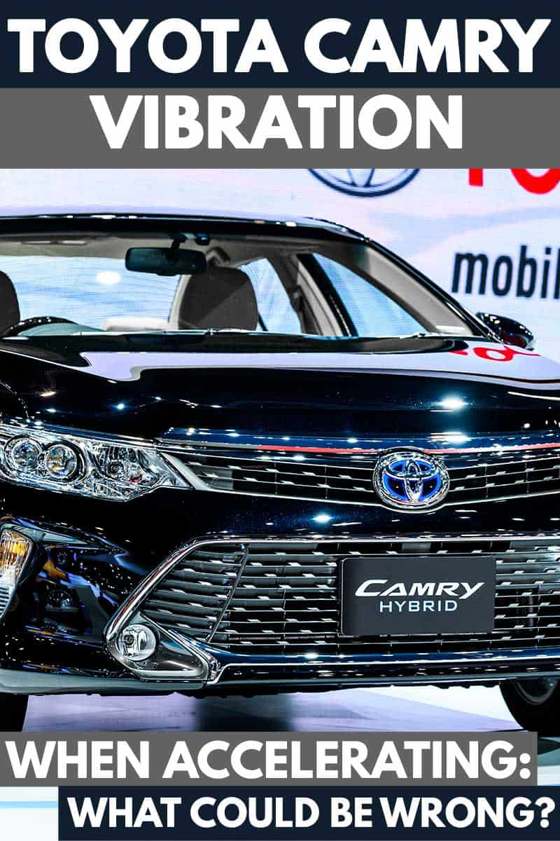 Toyota Camry vibration when accelerating: What could be wrong?