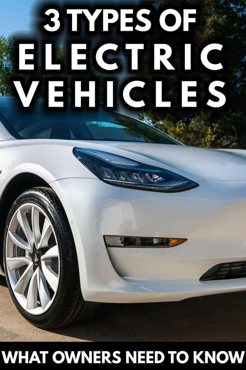 3 Types Of Electric Vehicles (What Every Driver Needs to Know)