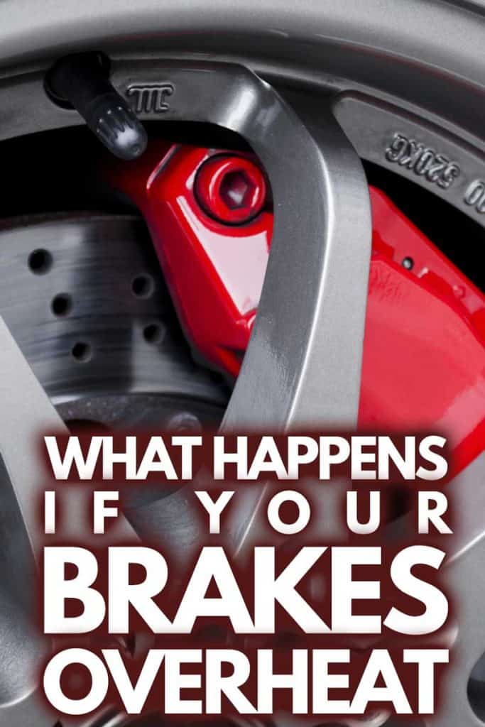What Happens If Your Brakes Overheat?