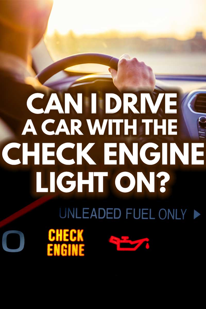 Can I Drive A Car With The Check Engine Light On?