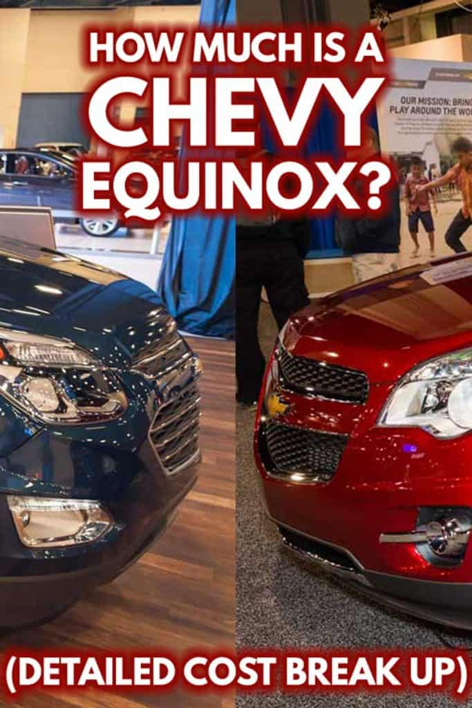 How Much Is A Chevy Equinox? [Detailed Cost Break Up]