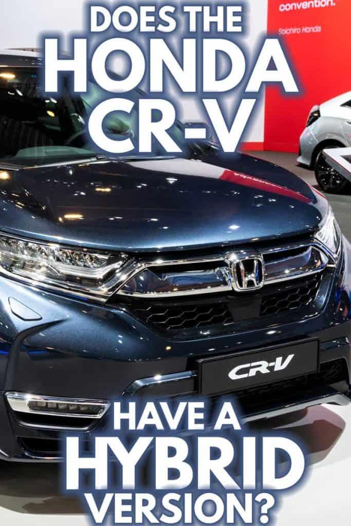 Does the Honda CR-V Have a Hybrid Version?