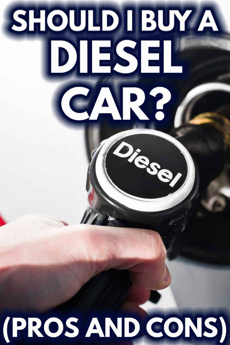 Should I Buy A Diesel Car? [Pros and Cons]