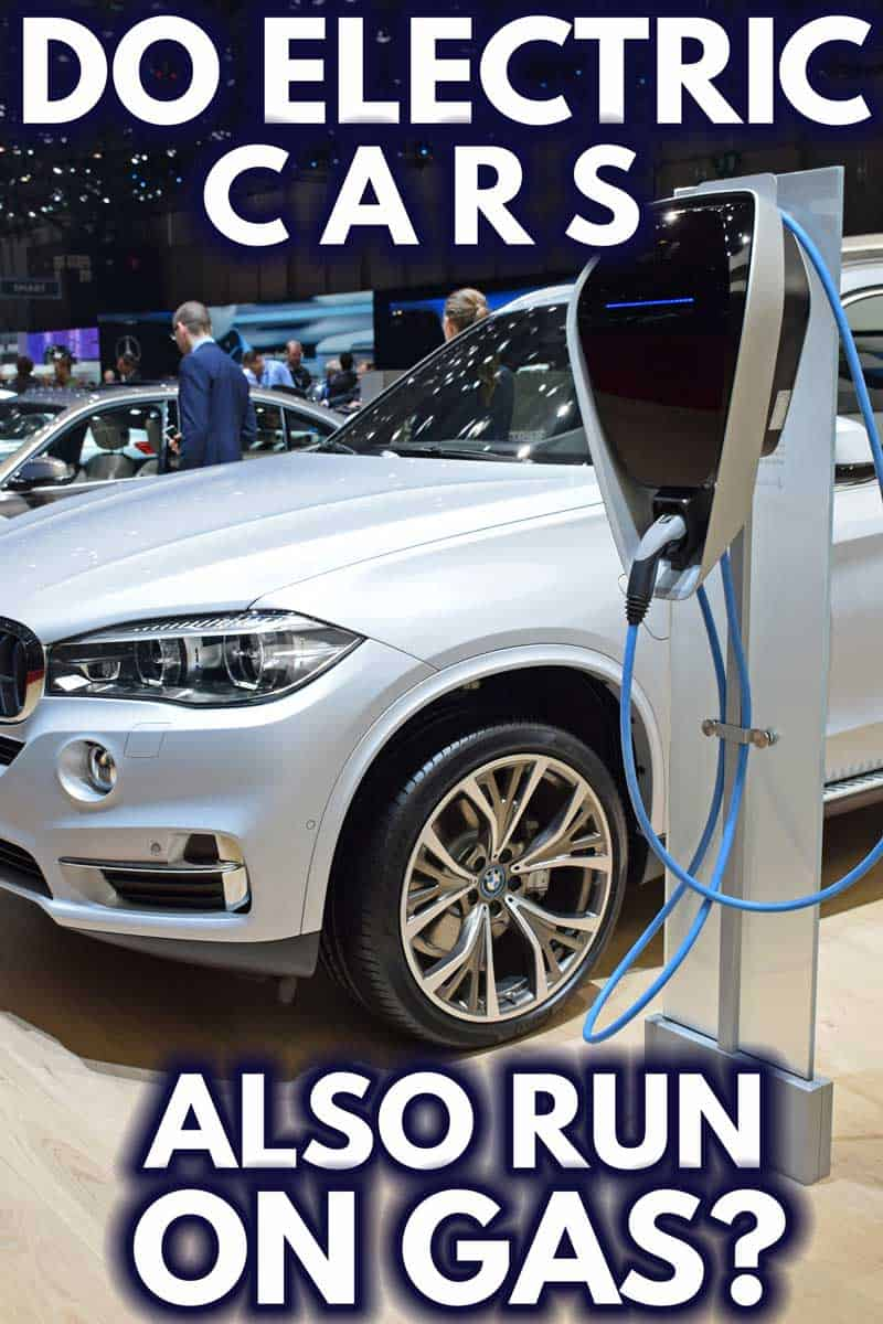 Do Electric Cars Also Run On Gas?