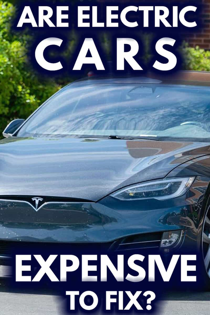 Are Electric Cars Expensive To Fix?