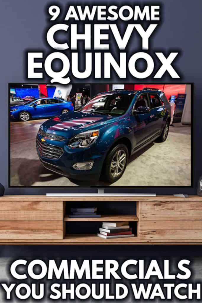 9 Awesome Chevy Equinox Commercials You Should Watch