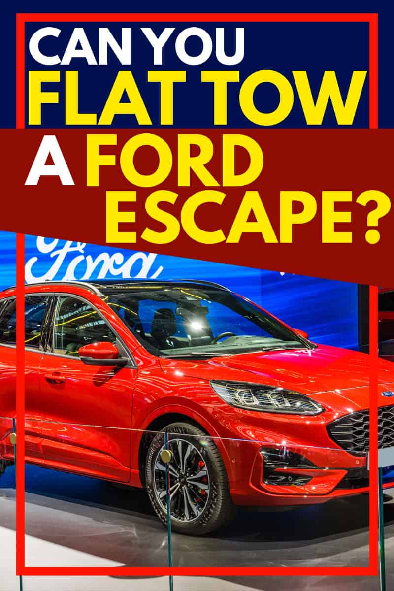 Can You Flat Tow a Ford Escape?