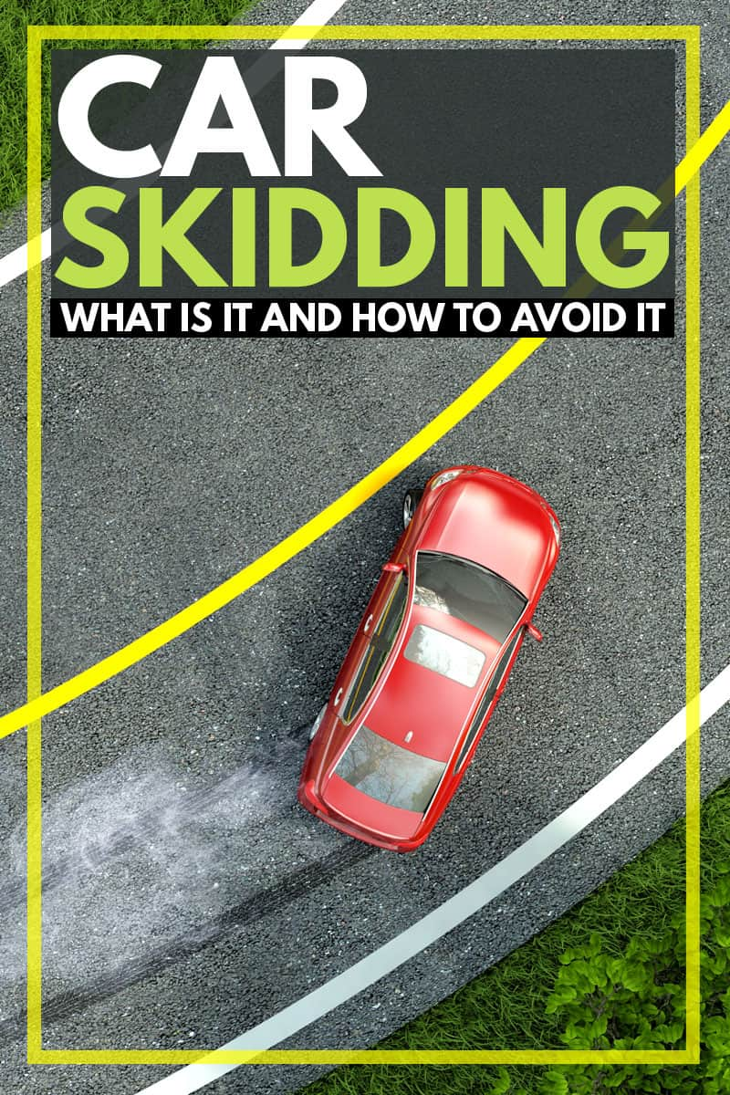 Car Skidding: What It Is And How To Avoid It