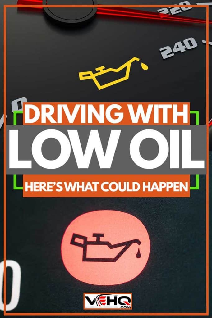 Driving With Low Oil? Here's What Could Happen