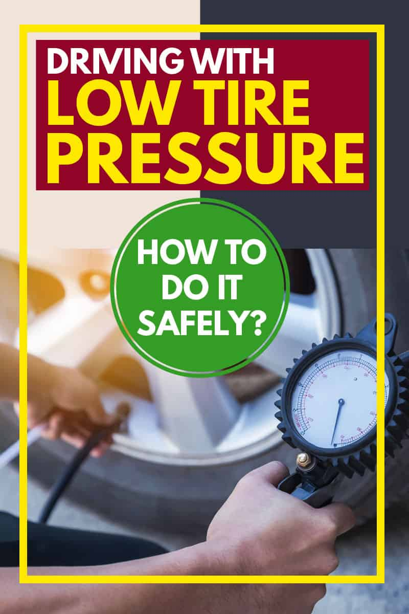 Driving with Low Tire Pressure (How to Do So Safely)