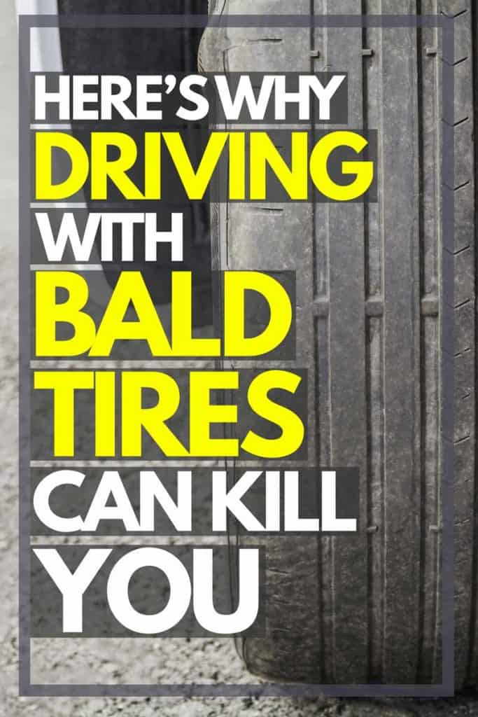 Here's Why Driving with Bald Tires Can Kill You