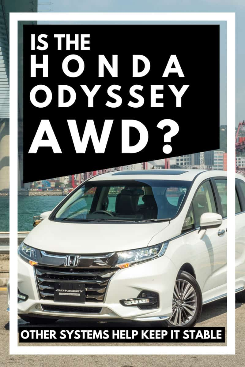 Is the Honda Odyssey Awd? [Other Systems Help Keep It Stable]