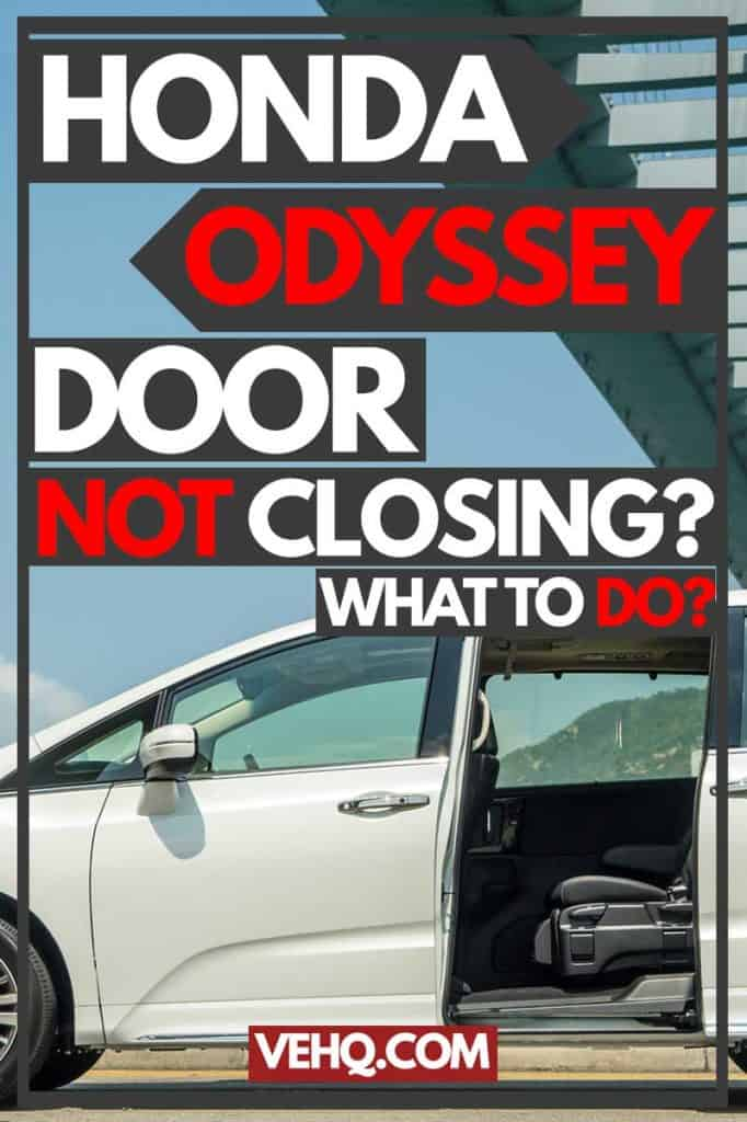 Honda Odyssey Door Not Closing: What to Do?