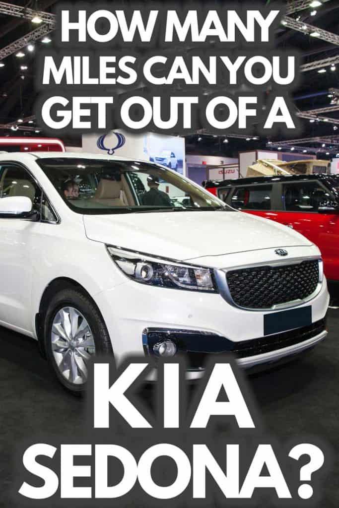 How Many Miles Can You Get Out of a Kia Sedona?