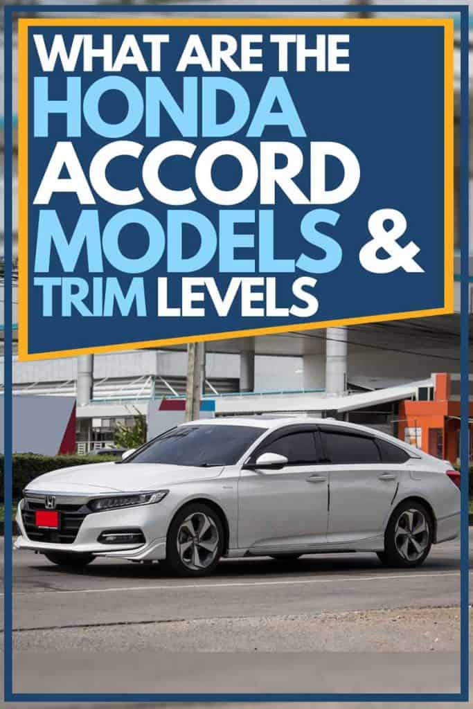 What Are the Honda Accord Models and Trim Levels?