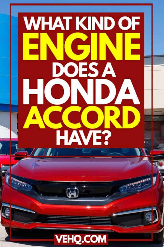 What Kind of Engine Does a Honda Accord Have?