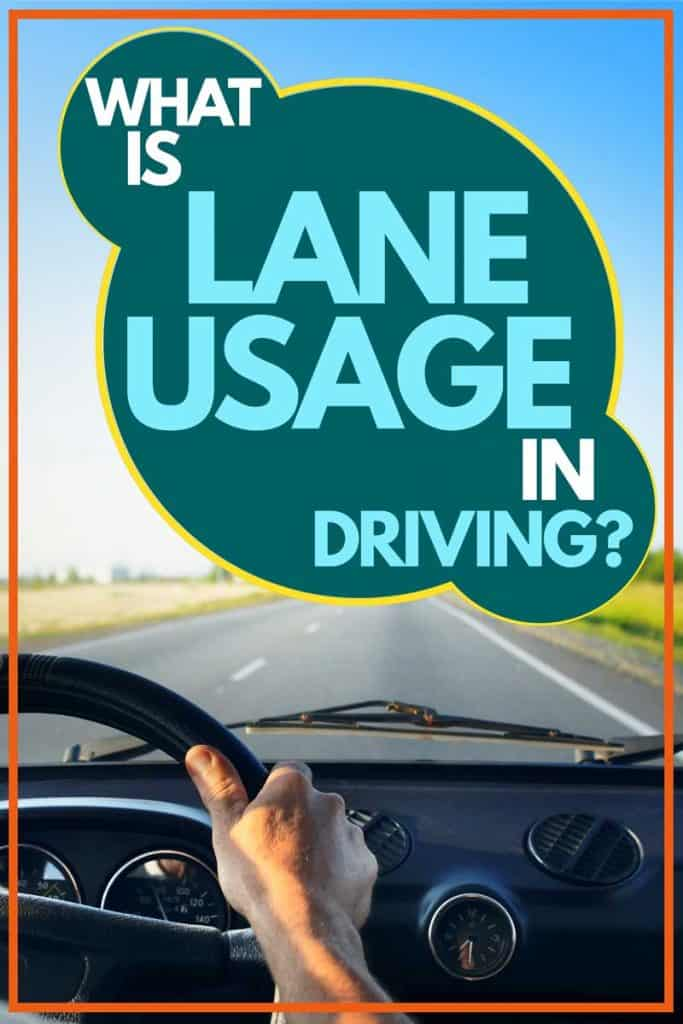 What is Lane Usage in Driving?