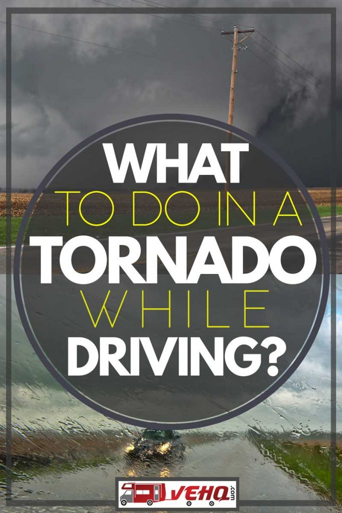 What to do in a Tornado While Driving?