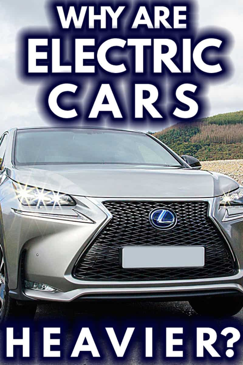 Why Are Electric Cars Heavier?