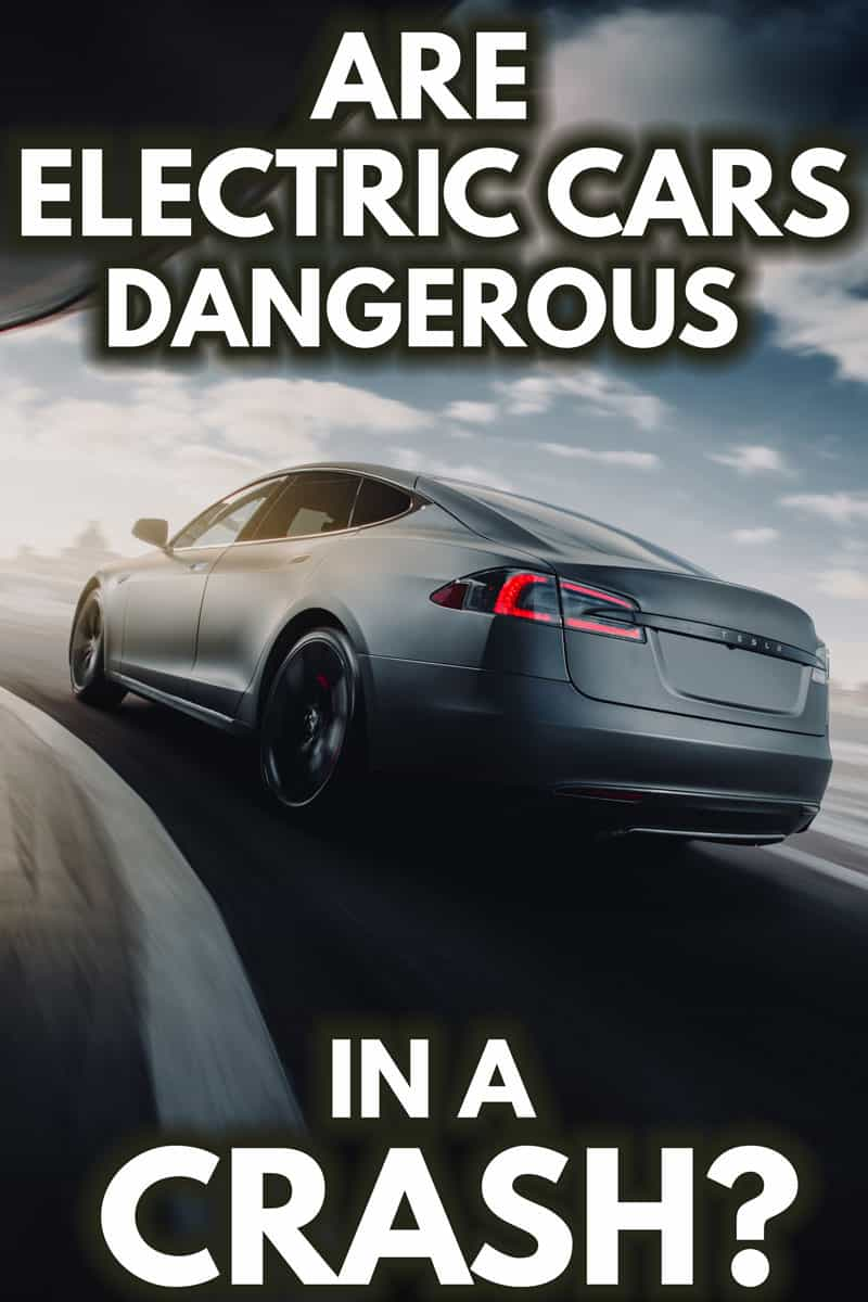 Are Electric Cars Dangerous in a Crash?